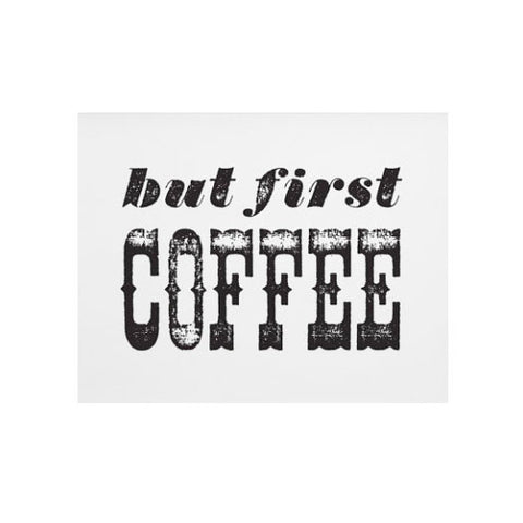 But First Coffee, 11x14 Print - Gather Goods Co - Raleigh, NC