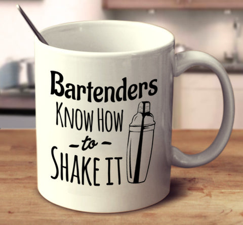 Bartenders Know How To Shake It