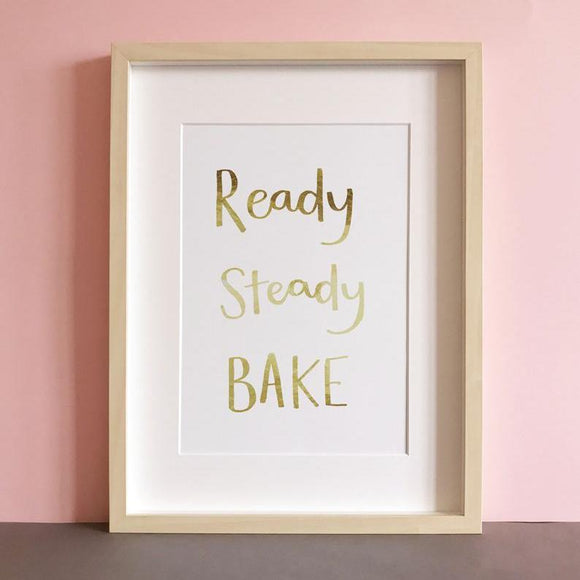 'Ready Steady Bake' Print