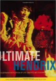 Ultimate Hendrix: An Illustrated Encyclopedia of Live Concerts ... - Rock N Sports