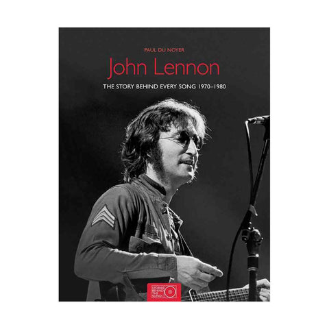 John Lennon: The Stories Behind Every Song 1970-1980 - Rock N Sports