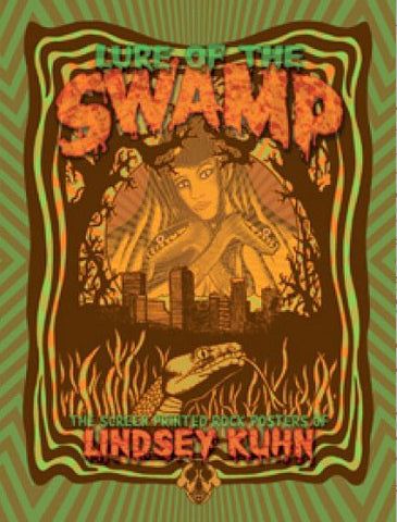 """LURE OF THE SWAMP"" THE SCREEN PRINTED ROCK POSTERS OF LINDSEY KUHN"