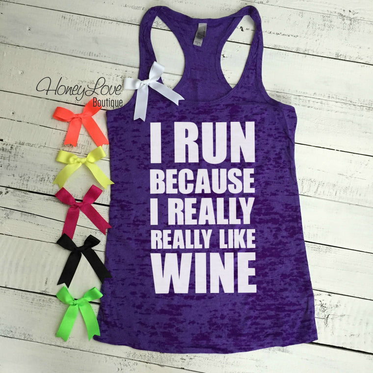 I run because I really really like WINE - HoneyLoveBoutique