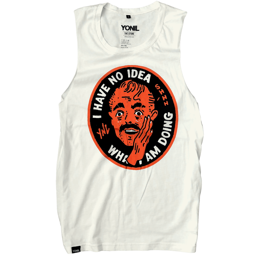 """I Have No Idea"" Tanktop T-shirts- YONIL 