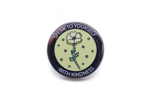 Speak To Yourself With Kindness Pin