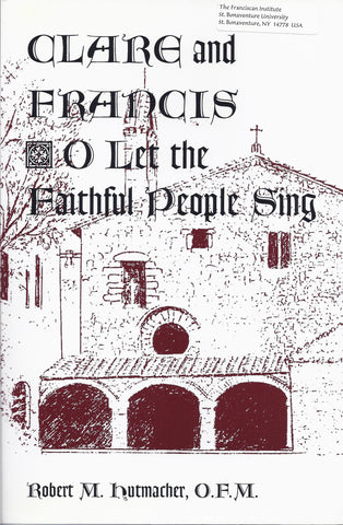 Clare and Francis:  O Let the Faithful People Sing