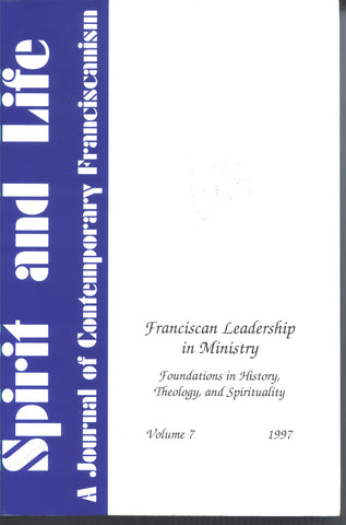 Franciscan Leadership in Ministry: Foundations in History, Theology, and Sprituality