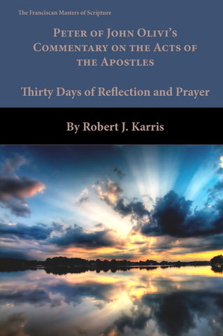 30 Days with Peter of John Olivi's Commentary on the Acts of the Apostles