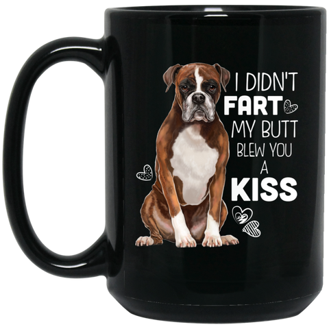 Boxer Dog Gifts Boxer Mug - I Didn't Fart My Butt Blew You A Kiss - GoneBold.gift