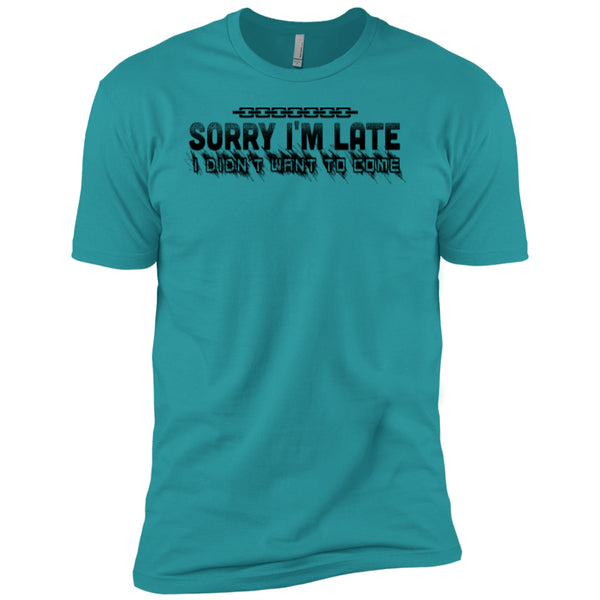 Sorry I'm Late I Didn't Want To Come - Next Level Premium Short Sleeve Tee - GoneBold.gift - 5