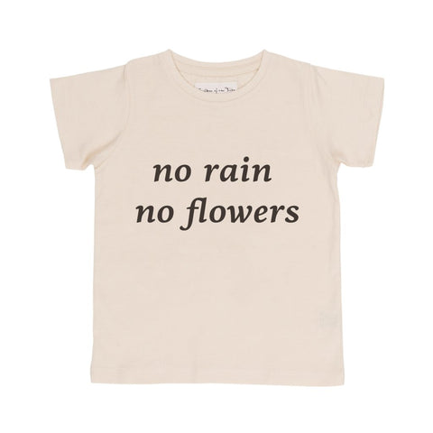 NO RAIN NO FLOWERS TEE | WILD EARTH