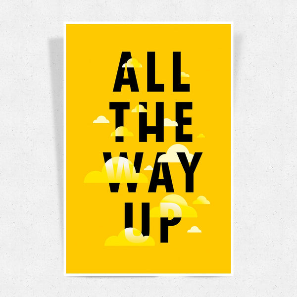 All The way Up Art Print