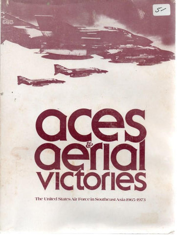 Aces & Aerial Victories: The United States Air Force In Southeast Asia 1965-1973