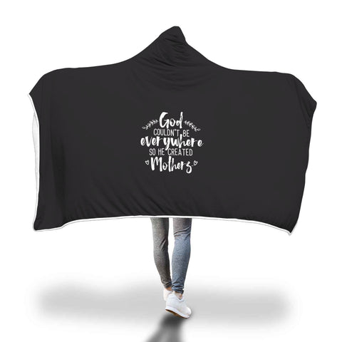 Hooded Blanket For Woman & Kids with Christian Saying - God Couldn't Be Everywhere So He Created Mothers - Spirituality Gift For Her & Her Child - Christian Mom & Children Gifts - FamilyTrophy.com