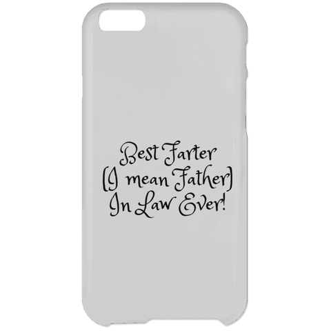 Funny Father's Day Gift For Dad From Wife, Daughter, Son, Stepdaughter, Stepson, Mom, Grandma, Mother In Law (15best farter father in law ever iPhone 6 Plus Case)