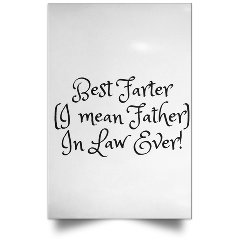 Funny Father's Day Gift For Dad From Wife, Daughter, Son, Stepdaughter, Stepson, Mom, Grandma, Mother In Law (15best farter father in law ever POSPO Satin Portrait Poster)