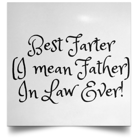 Funny Father's Day Gift For Dad From Wife, Daughter, Son, Stepdaughter, Stepson, Mom, Grandma, Mother In Law (15best farter father in law ever POSSQE Satin Square Poster)