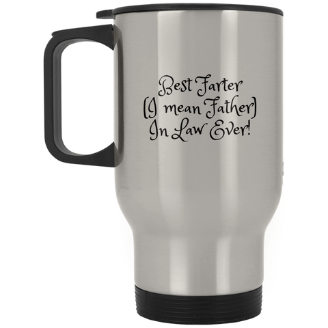 Funny Father's Day Gift For Dad From Wife, Daughter, Son, Stepdaughter, Stepson, Mom, Grandma, Mother In Law (15best farter father in law ever XP8400S Silver Stainless Travel Mug)