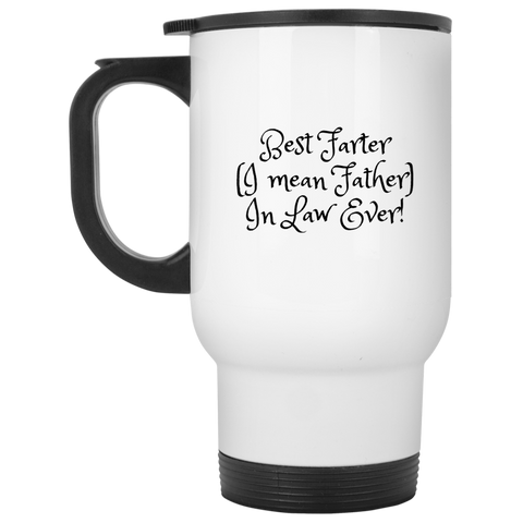 Funny Father's Day Gift For Dad From Wife, Daughter, Son, Stepdaughter, Stepson, Mom, Grandma, Mother In Law (15best farter father in law ever XP8400W White Travel Mug)