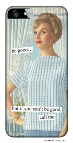 "Anne Taintor ""Be good..but if you can't be good, call me"" Snap-On Case for iPhone 4/4s"