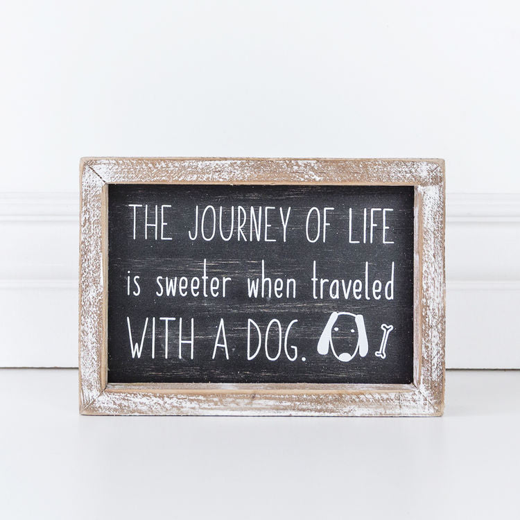The Journey Of Life Is Sweeter When Traveled With A Dog Wood Box Sign 8-in