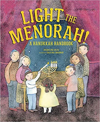 Light the Menorah: A Hanukkah Handbook by Jules Jacqueline