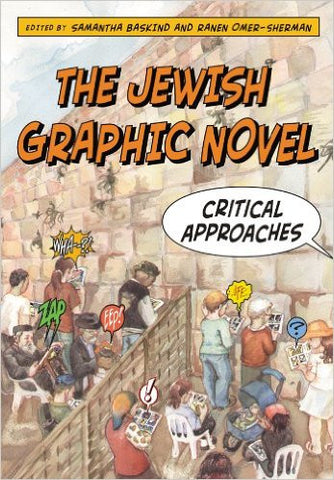 The Jewish Graphic Novel: Critical Approaches by Samantha Baskind