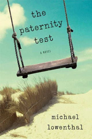 The Paternity Test by Michael Lowenthal