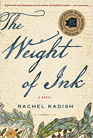 The Weight of Ink: A Novel by Rachel Kadish