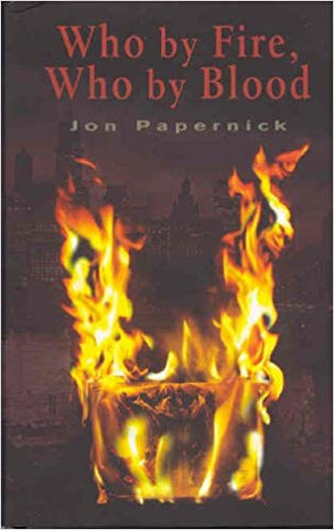 Who by Fire, Who by Blood by Jon Papernick