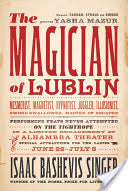 The Magician of Lublin by Isaac Bashevis Singer