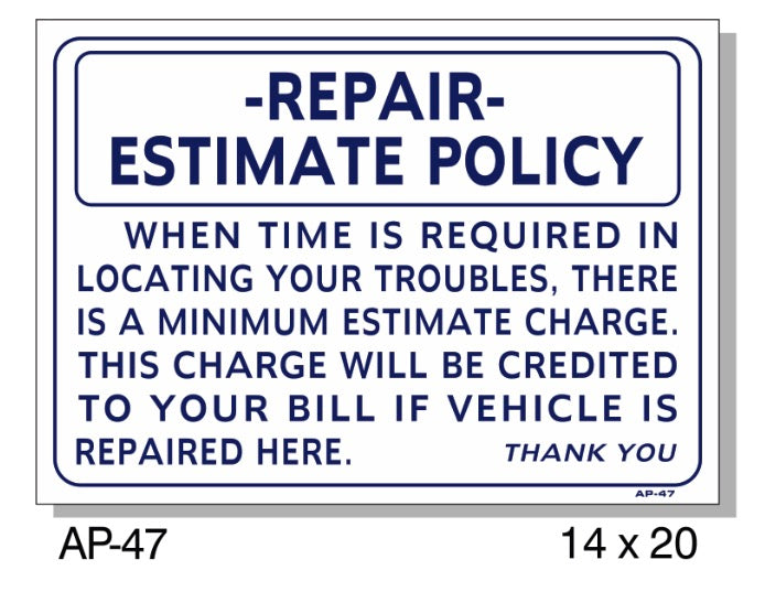Repair Estimate Policy Sign, AP-47