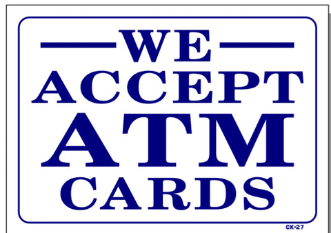 We Accept ATM Cards Sign, CK27