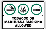 Tobacco or Marijuana Smoking Allowed 420 Friendly sign