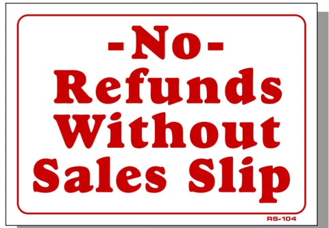 No Refunds Without Sales Slip Sign, RS104