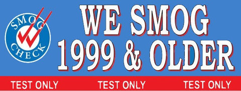 We Smog 1999 & Older | Smog Check Banner | Test Only | Vinyl Banner