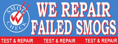 We Repair Failed Smogs | Smog Check Banner | Test and Repair | Vinyl Banner