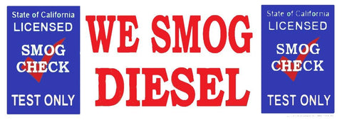We Smog Diesel State of California Test Only | Vinyl Banner