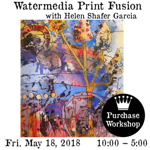 Workshop | Watermedia Print Fusion with Helen Shafer Garcia