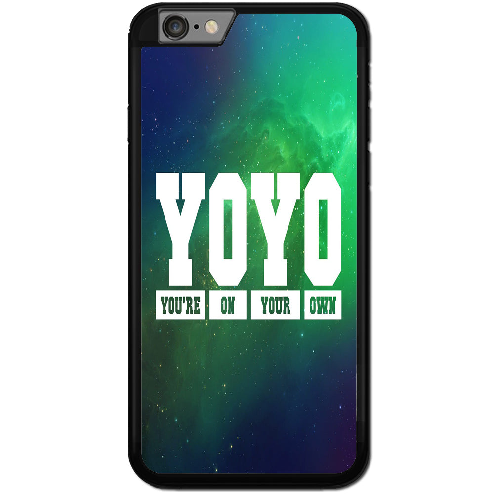 Fits Apple iPhone 6 & 6S - YOYO Saying Case Phone Cover Y00951