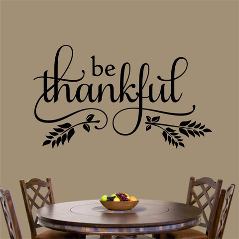 Be Thankful Thanksgiving Quote | Vinyl Decal | Wall Lettering