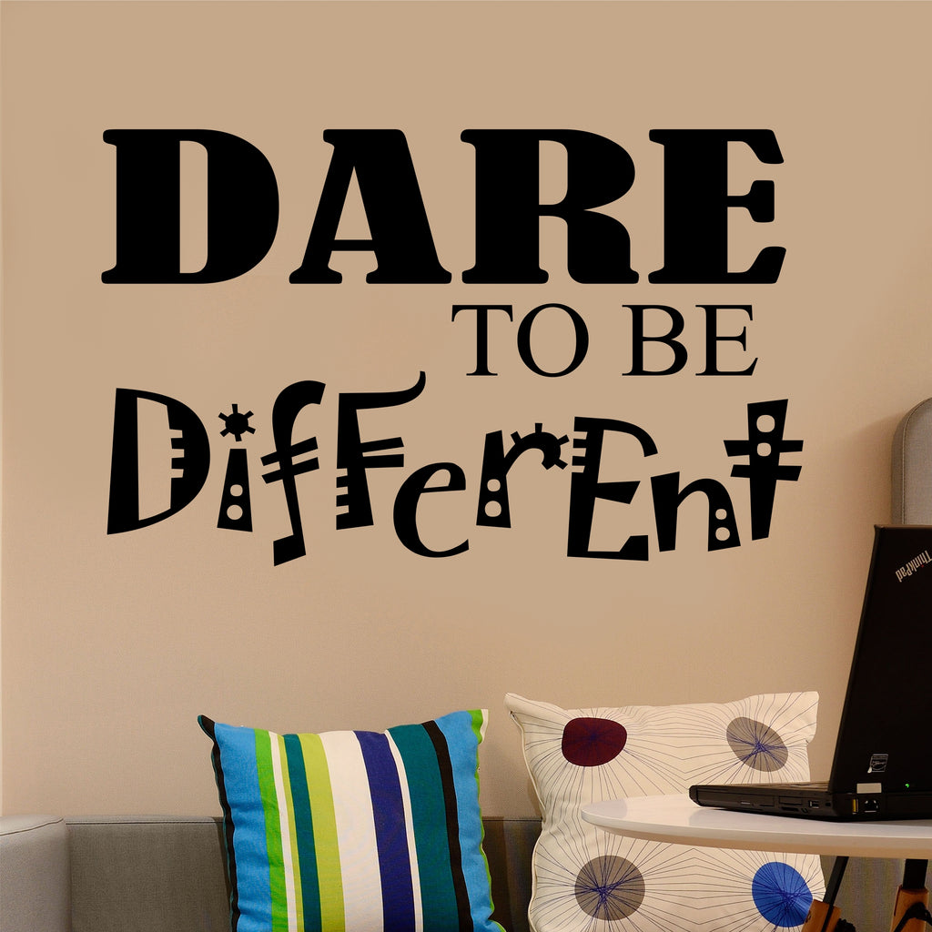 Dare to be Different Decal | Vinyl Wall Lettering | Wall Quotes