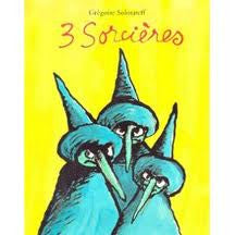 3 sorcieres - 3 witches (French)