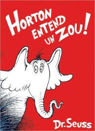 Dr Seuss in French: Horton Entend en Zoo! - Horton Hears a Who! (French)
