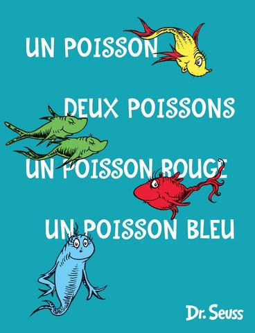 Dr Seuss in French: Poisson Un, Poisson Deux, Poisson Rouge, Poisson Bleu - One Fish, Two Fish, Red Fish, Blue Fish  (French)