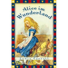 Alice im Wundeland-Alice in wonderland, complete edition (German)