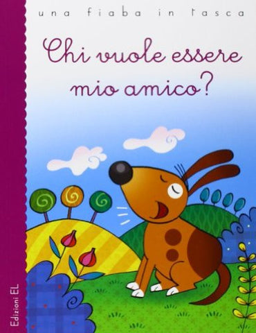 Chi vuole essere mio amico?-Who wants to be my friend? (Italian)
