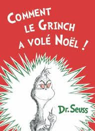 Dr Seuss In French: Comment le Grinch a Vole Noel - How Grinch Stole Christmas (French)