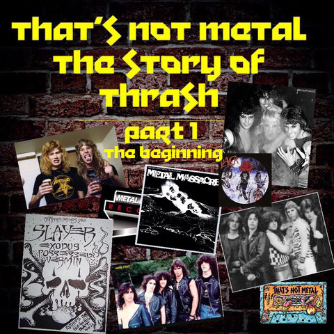 The Story Of Thrash Part 1: The Beginning