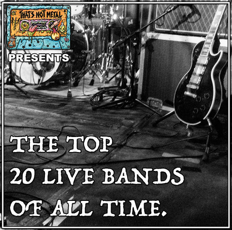 Top 20 Live Bands Of All Time